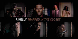 Trapped in the Closet Videos by R Kelly