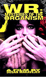 WR: Mysteries of the Organism Directed by Dusan Makavejev